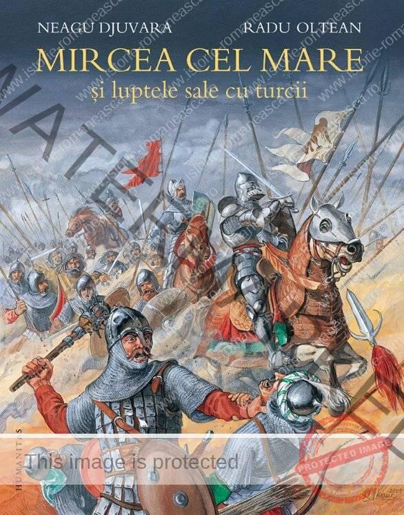 Neagu Djuvara, Radu Olteanu - Mircea cel Mare și luptele sale cu turcii